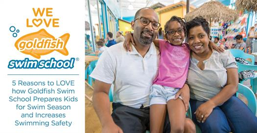 Parent Testimonial: 5 Reasons to LOVE how Goldfish Swim School Prepares Kids for Swim Season and Increases Swimming Safety