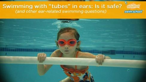 "Swimming with ""Tubes"" in the Ears, and Other Ear-Related Swimming Questions"