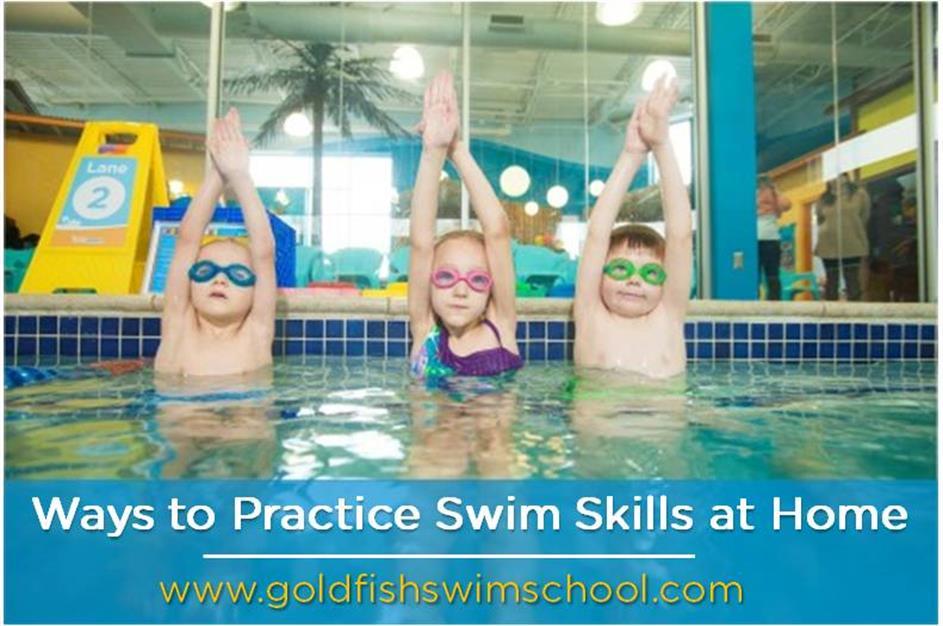 Ways To Practice Swim Skills At Home Goldfish Swim School